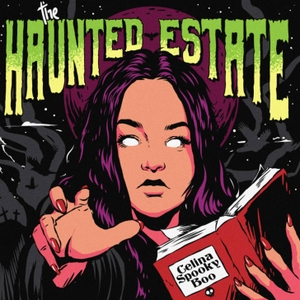 The Haunted Estate by The Haunted Estate