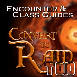 Convert to Raid Too: Encounter and Class Guides for Raiders in World of Warcraft by Pat Krane