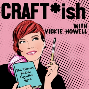 CRAFT-ish Podcast with Vickie Howell by Vickie Howell