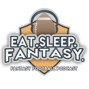 Eat. Sleep. Fantasy. - NFL Fantasy Football Podcast
