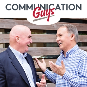 The Communication Guys Podcast: Communication Excellence | Professional and Personal Success by Tim Downs and Dr. Tom Barrett: Speakers, Authors, Communication Trainers, E