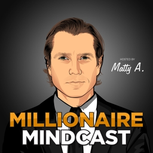 Millionaire Mindcast by The Rich Life Academy