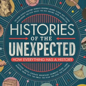 Histories of the Unexpected by Sam Willis & James Daybell