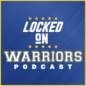 Locked On Warriors – Daily Podcast On The Golden State Warriors by Locked on Podcast Network