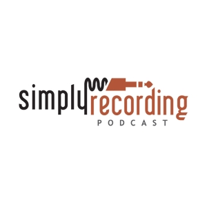 Simply Recording Podcast with Joe Gilder and Graham Cochrane by Joe Gilder & Graham Cochrane