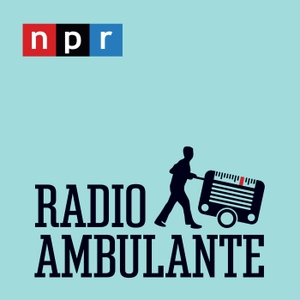 Radio Ambulante by NPR