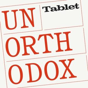 Unorthodox by Tablet Magazine