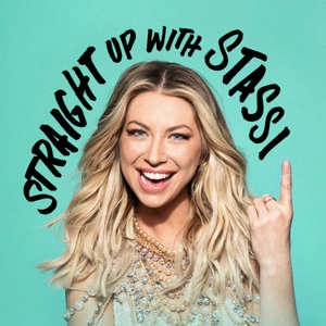 Straight Up with Stassi Podcast