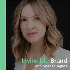 Invincible Brand with Melissa Agnes by Melissa Agnes