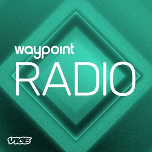 Waypoint Radio by VICE