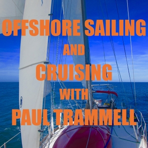 Offshore Sailing and Cruising with Paul Trammell by Paul Trammell