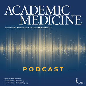 Academic Medicine Podcast by Academic Medicine