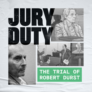 Jury Duty: The Trial of Robert Durst by Crime Story Media & Kary Antholis