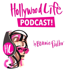 HollywoodLife Podcast by Bonnie Fuller