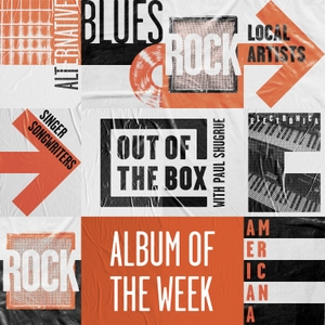 Out of the Box Album of the Week with Paul Shugrue by 89.5 WHRV-FM, Norfolk, VA