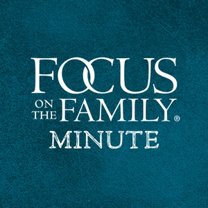 Focus on the Family Minute by Focus on the Family