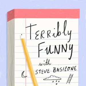 Terribly Funny with Steve Basilone by Terribly Funny with Steve Basilone