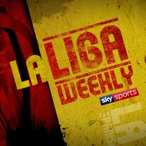 La Liga Weekly by Sky Sports