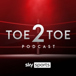 Ringside Toe2Toe Boxing Podcast by Sky Sports