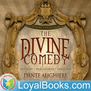 The Divine Comedy by Dante Alighieri by Loyal Books