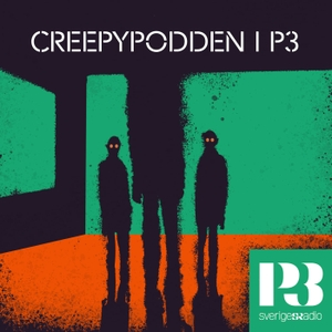 Creepypodden i P3 by Sveriges Radio