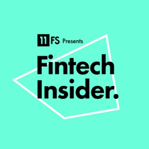 Fintech Insider Podcast by 11:FS by 11:FS