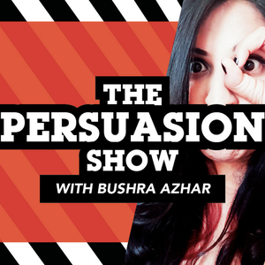The Persuasion Show by Bushra  Azhar