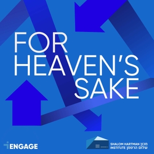 For Heaven's Sake by Shalom Hartman Institute