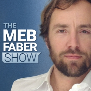 The Meb Faber Show by Meb Faber