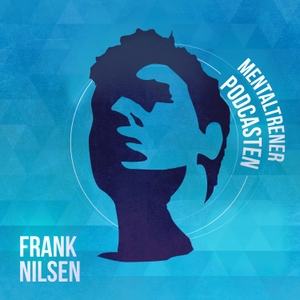 Mentaltrener Podcasten by Frank Nilsen