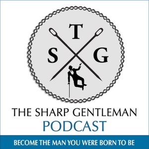 The Sharp Gentleman: Style | Relationships | Dating | Confidence | Entrepreneurship