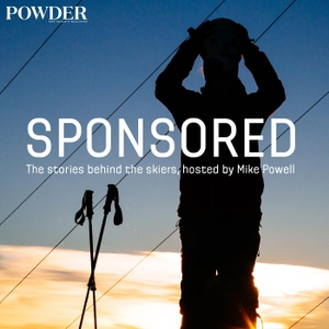 Sponsored: The stories behind the skiers by Powder Radio