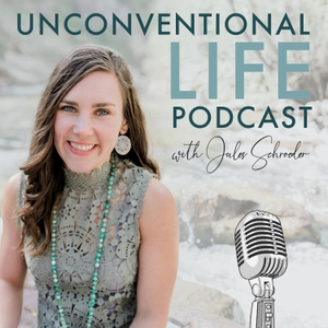Unconventional Life with Jules Schroeder by Jules Schroeder