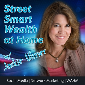 Network Marketing Success Skills - Street Smart Wealth by Jackie Ulmer