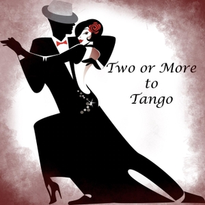 Two or More to Tango by Mr. and Mrs. Tango