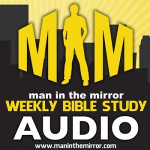 Man In The Mirror Weekly Bible Study by Man In The Mirror