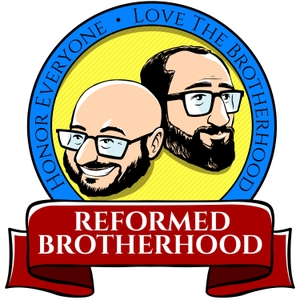 Reformed Brotherhood | Reformed Theology and Brotherly Love by Tony Arsenal and Jesse Schwamb | Society of Reformed Podcasters