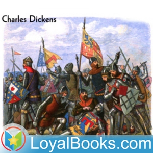 A Child's History of England by Charles Dickens by Loyal Books