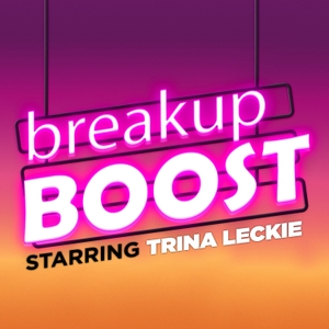 breakup BOOST Relationship Advice by Trina Leckie