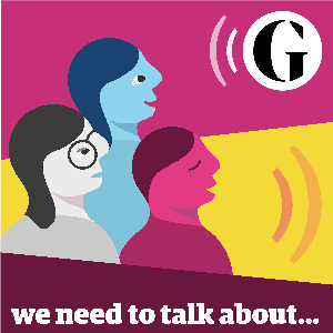 We Need to Talk About... by The Guardian