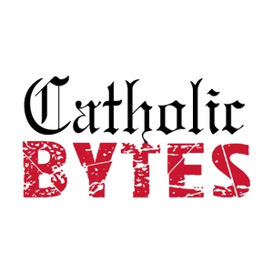 Catholic Bytes Podcast by Catholic Bytes
