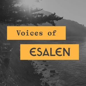 Voices of Esalen by the Esalen Institute
