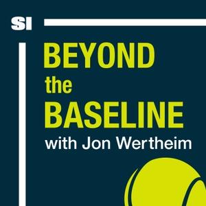 Beyond The Baseline: SI's Tennis Podcast with Jon Wertheim by SI Tennis | Jon Wertheim