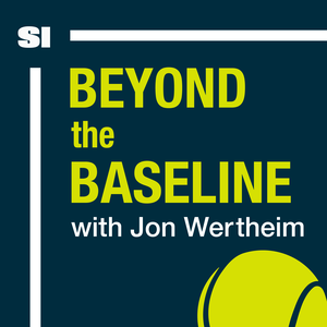 Beyond The Baseline: SI's Tennis Podcast with Jon Wertheim by SI Tennis | Jon Wertheim