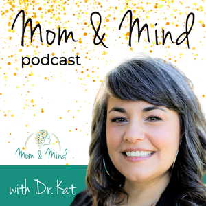 Mom & Mind for Pregnancy and Postpartum Mental Health by Katayune Kaeni, Psy.D.