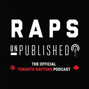 Raps unPublished | The Toronto Raptors Podcast by Toronto Raptors