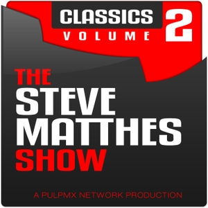 The Steve Matthes Show Classics Volume 2 by Steve Matthes