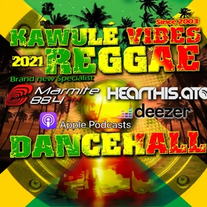 Reggae & Dancehall Radio Show - Kawulé Vibes by Kawulé Vibes