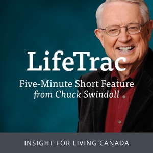 Insight for Living Canada - LifeTrac Podcast by Chuck Swindoll - Insight for Living Canada