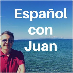 Learn Spanish with Spanish podcasts | Español con Juan by Juan Fernández